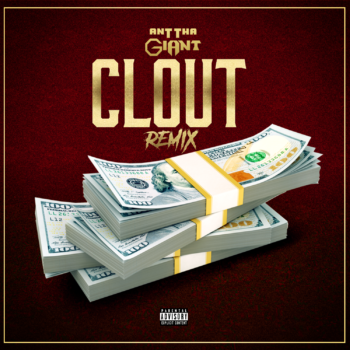 Ant Tha Giant - Clout (Remix) Cover Art
